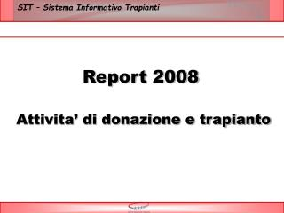 Report 2008 Attivita' di donazione e trapianto