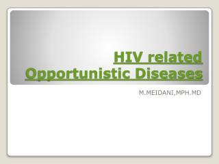 HIV related Opportunistic Diseases