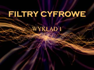 FILTRY CYFROWE WYK?AD 1