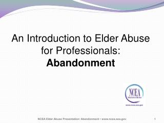 An Introduction to Elder Abuse for Professionals: Abandonment