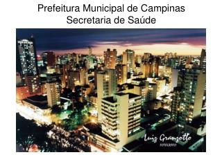 Prefeitura Municipal de Campinas Secretaria de Sa�de
