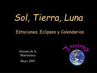 Sol, Tierra, Luna