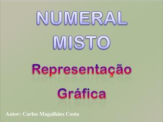 NUMERAL MISTO Representação Gráfica