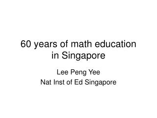60 years of math education  in Singapore