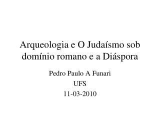 Arqueologia e O Judaísmo sob domínio romano e a Diáspora