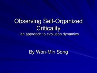 Observing Self-Organized Criticality - an approach to evolution dynamics