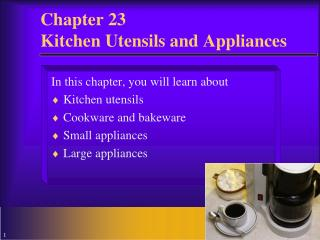 Chapter 23 Kitchen Utensils and Appliances