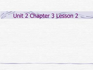 Unit 2 Chapter 3 Lesson 2