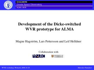 Development of the Dicke-switched WVR prototype for ALMA