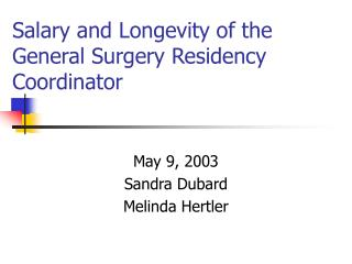 Salary and Longevity of the General Surgery Residency Coordinator