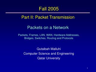 Part II: Packet Transmission Packets on a Network