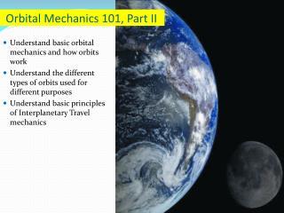 Orbital Mechanics 101, Part II