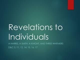 Revelations to  Individuals