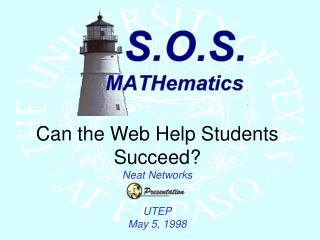 Can the Web Help Students Succeed?  Neat Networks UTEP May 5, 1998