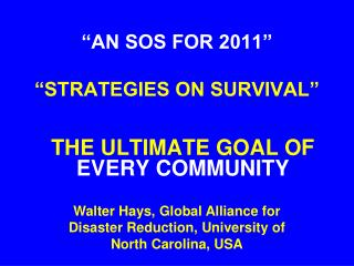 """AN SOS FOR 2011""  ""STRATEGIES ON SURVIVAL"""