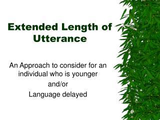 Extended Length of Utterance