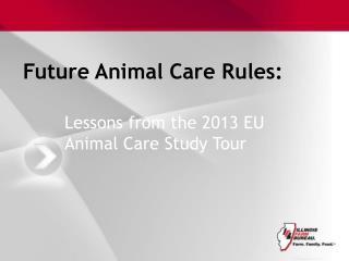 Future Animal Care Rules: