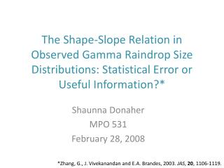 The Shape-Slope Relation in Observed Gamma Raindrop Size Distributions: Statistical Error or Useful Information