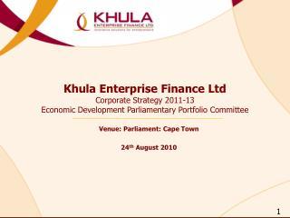 Khula Enterprise Finance Ltd Corporate Strategy 2011-13