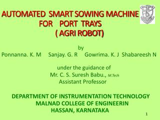 AUTOMATED  SMART SOWING MACHINE  FOR    PORT  TRAYS             ( AGRI ROBOT)