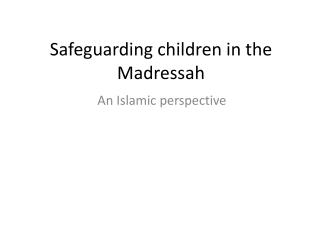 Safeguarding children in the Madressah
