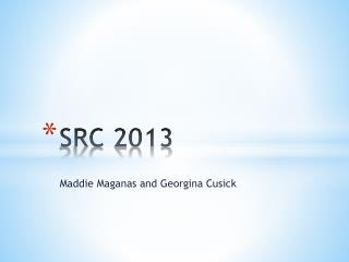 SRC 2013