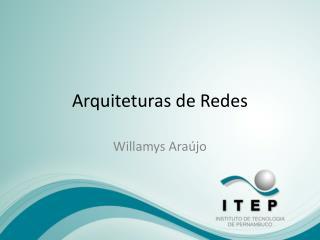 Arquiteturas de Redes
