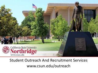 Student Outreach And Recruitment Services csun/outreach