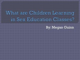 What are Children Learning in Sex Education Classes?