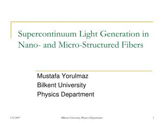 Supercontinuum Light Generation in Nano- and Micro-Structured Fibers