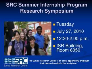 Tuesday          July 27, 2010 12:30-2:00 p.m. ISR Building, Room 6050