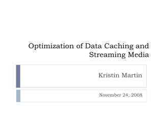 Optimization of Data Caching and Streaming Media