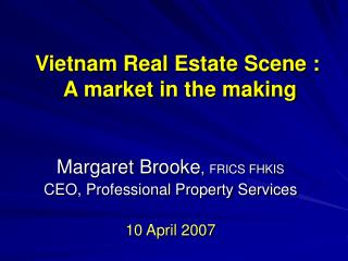 Vietnam Real Estate Scene :  A market in the making