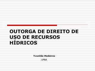 OUTORGA DE DIREITO DE USO DE RECURSOS HÍDRICOS