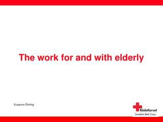 The work for and with elderly