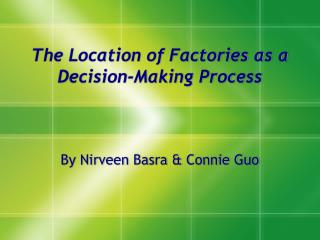 The Location of Factories as a Decision-Making Process