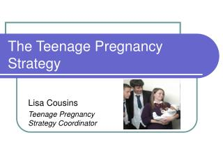 The Teenage Pregnancy Strategy
