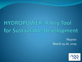 HYDROPOWER: A Key Tool for Sustainable Development