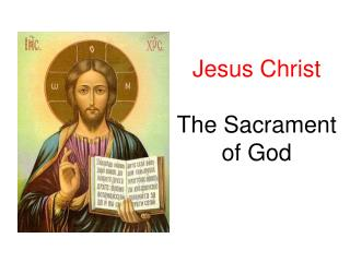 Jesus Christ The Sacrament of God