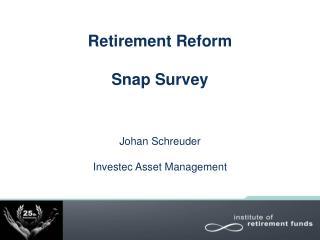 Retirement Reform Snap Survey