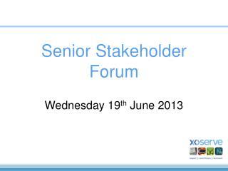 Senior Stakeholder Forum