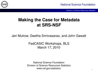Making the Case for Metadata  at SRS-NSF