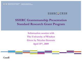 SSHRC Grantsmanship Presentation  Standard Research Grant Program