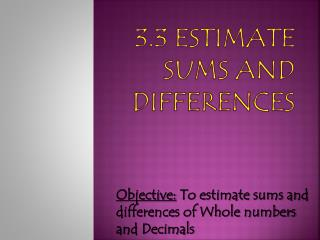 3.3 Estimate Sums and Differences