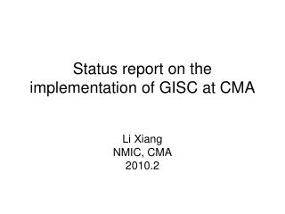 Status report on the implementation of GISC at CMA