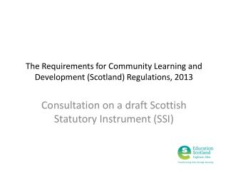 The Requirements for Community Learning and Development (Scotland) Regulations, 2013