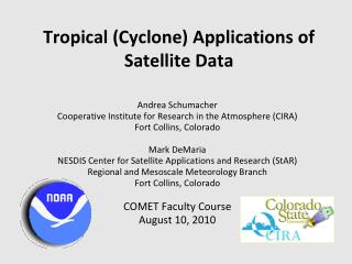 Tropical (Cyclone) Applications of Satellite Data