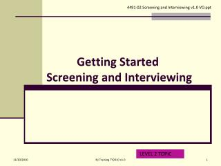 Getting Started  Screening and Interviewing