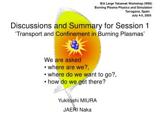 Discussions and Summary for Session 1  ' Transport and Confinement in Burning Plasmas'