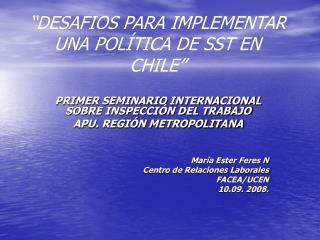"""""""DESAFIOS PARA IMPLEMENTAR UNA POLÍTICA DE SST EN CHILE"""""""